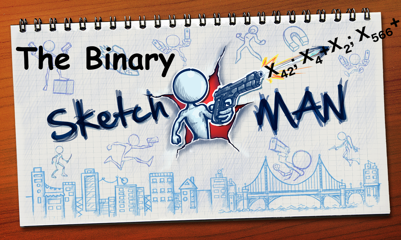 The Binary Sketchman